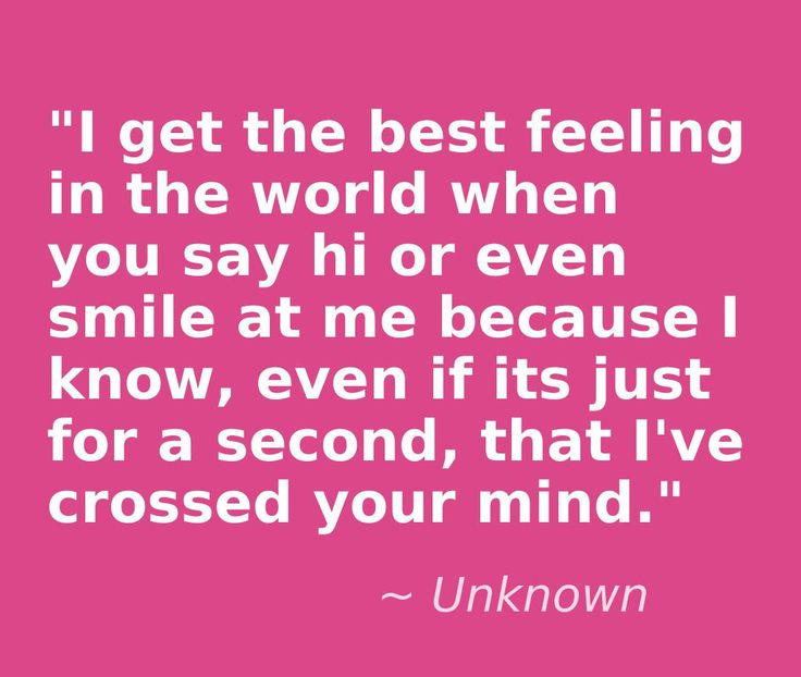 Best Smile In The World Quotes: I Get The Best Feeling In The World When You Say Hi Or