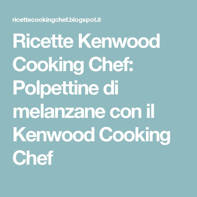 63 best Kenwood cooking chef / Bimby images on Pinterest | Cooking ...