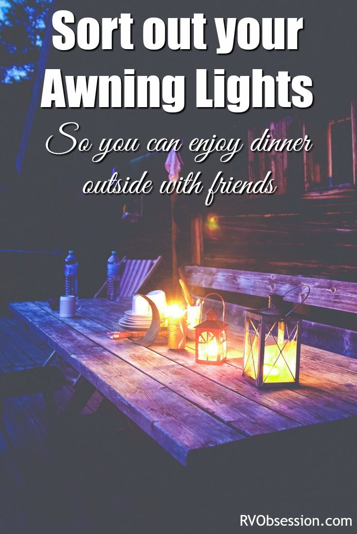 RV Awning Lights - Make the most of your outdoor area with RV awning lights - so you can get out there and enjoy dinner or drinks with friends... or find your RV when you come home late at night!