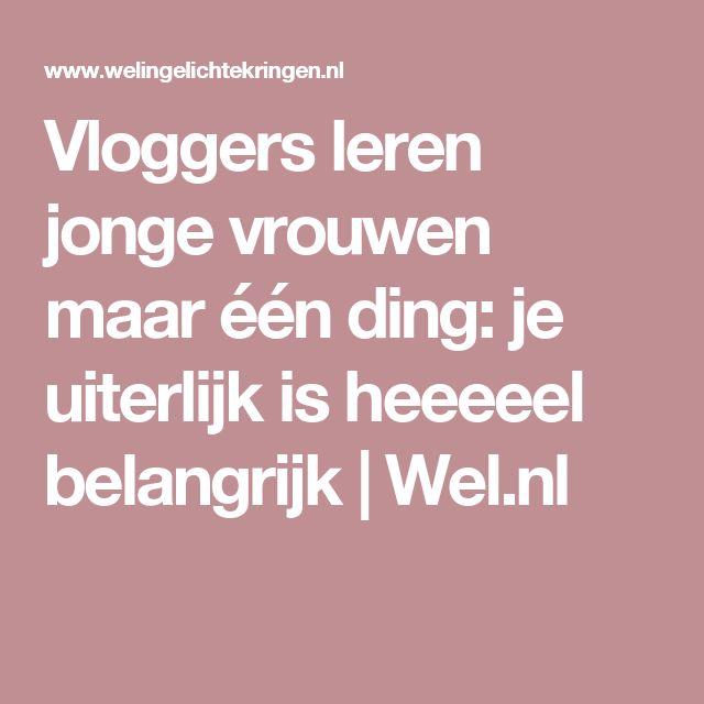 Vloggers leren jonge vrouwen maar één ding: je uiterlijk is heeeeel belangrijk | Wel.nl