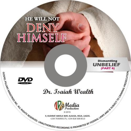 He Will Not Deny Himself (Dismantling Unbelief) Click Here http://bit.ly/2ato6xY To Get Your Copy Now!!!