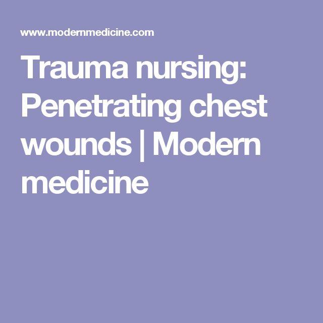 Trauma nursing: Penetrating chest wounds | Modern medicine