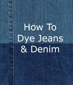 How To Dye Jeans and Denim