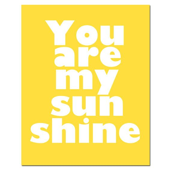 You Are My Sunshine - 8x10 Typography Print - Modern Nursery Art - Choose Your Colors - Shown in Yellow, Pink, Aqua, Gray, and More on Etsy, $20.00