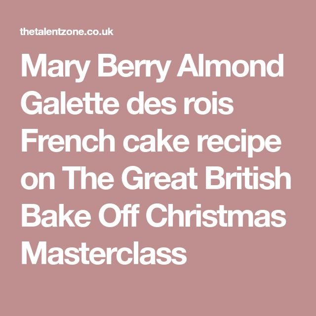 Mary Berry Almond Galette des rois French cake recipe on The Great British Bake Off Christmas Masterclass