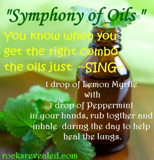 "When you get the right combo... the oils just ""SING"".... penetrates deep into the lungs to help expand them fully."