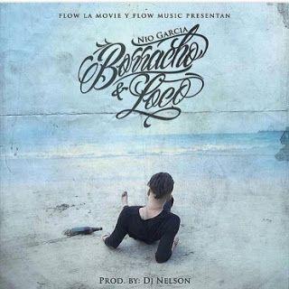 Urban-Music-Word: Nio Garcia – Borracho y Loco