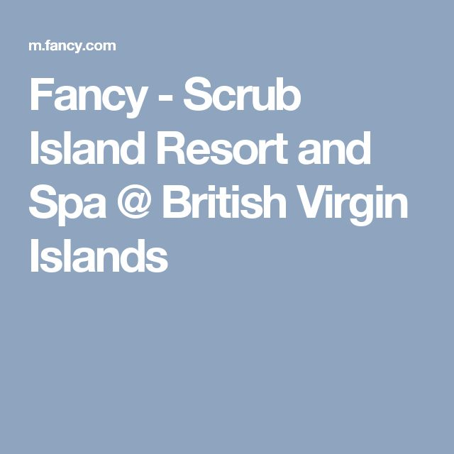 Fancy - Scrub Island Resort and Spa @ British Virgin Islands