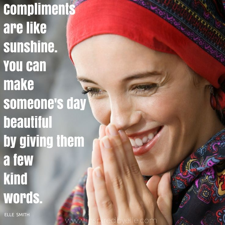 Compliments are like sunshine. Quote