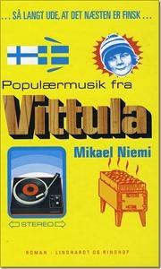 Populærmusik fra Vittula af Mikael Niemi, ISBN 9788711431917