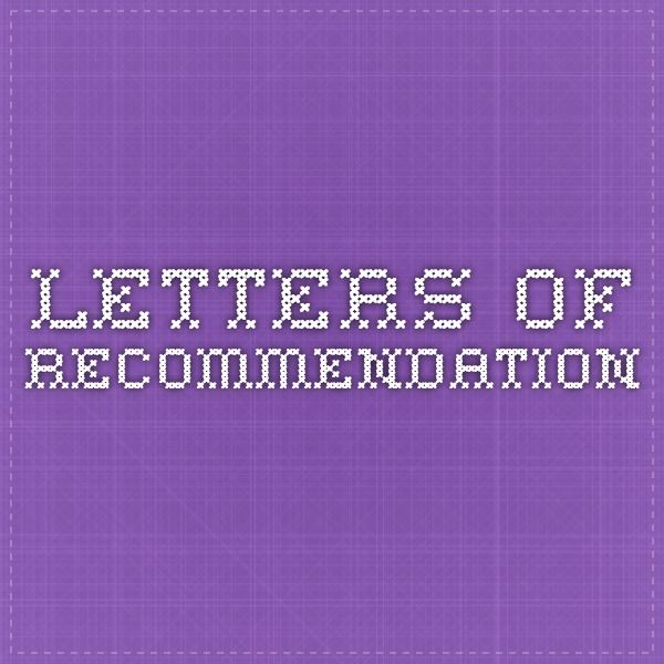 Letters of Recommendation: Who, What, When?