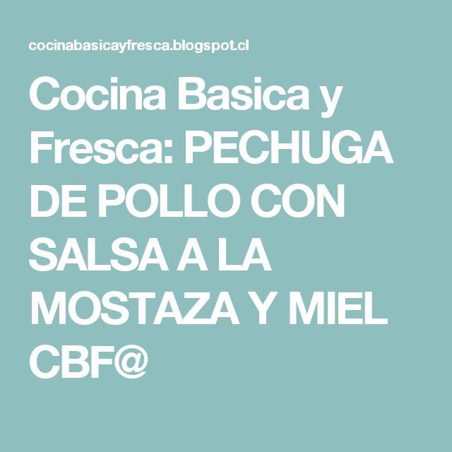 Cocina Basica y Fresca: PECHUGA DE POLLO CON   SALSA  A LA MOSTAZA Y MIEL CBF@