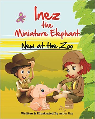 Inez the Miniature Elephant: New at the Zoo - Kindle edition by Asher Ray. Children Kindle eBooks @ Amazon.com.