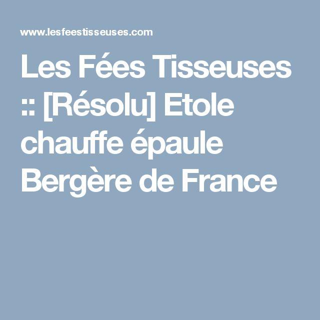Les Fées Tisseuses :: [Résolu] Etole chauffe épaule Bergère de France