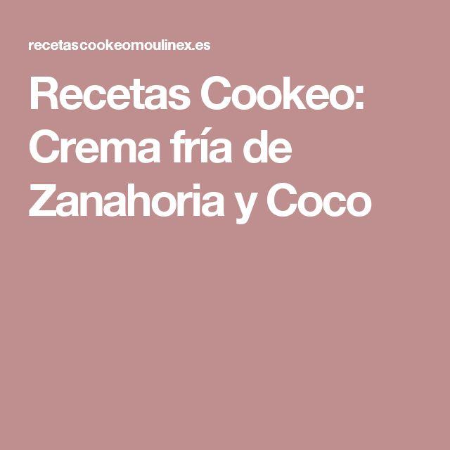 Recetas Cookeo: Crema fría de Zanahoria y Coco