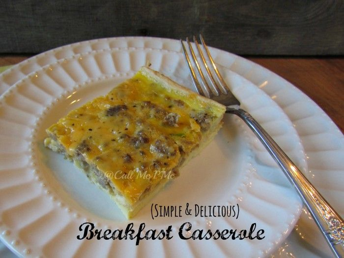 Perfect for Christmas Morning!  The Best Breakfast Casserole Recipe / Call Me PMc - Call Me PMc