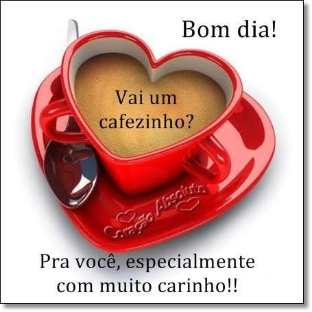 Bom dia! Vai um cafezinho? Pra você, especialmente com muito carinho!! #frases bom dia cafe bom dia cafezinho bom dia carinho bom dia especial