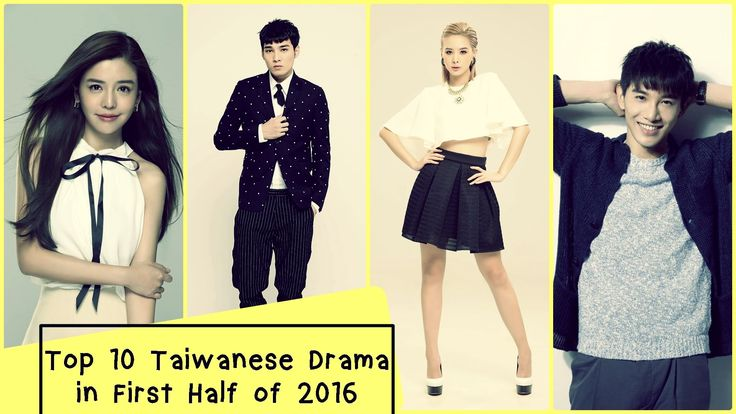 Top 10 Taiwanese Drama in First Half of 2016