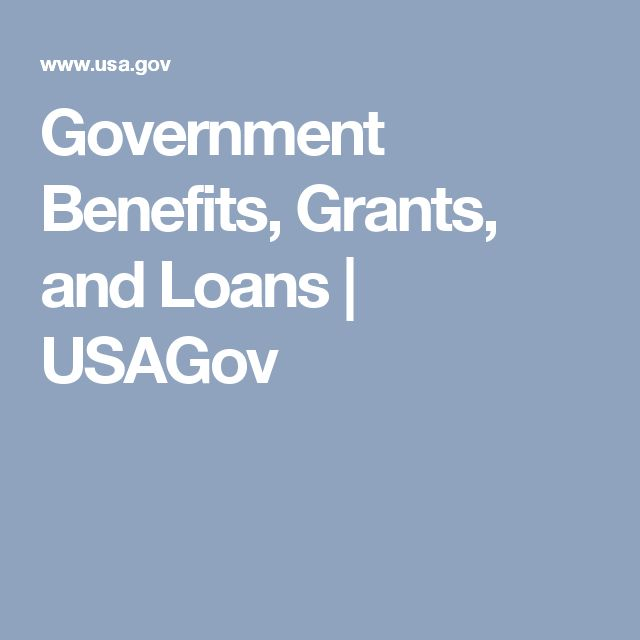 Government Benefits, Grants, and Loans | USAGov