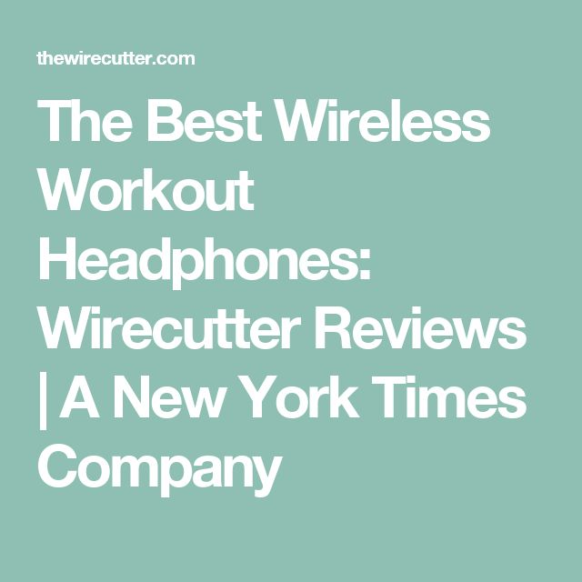 The Best Wireless Workout Headphones: Wirecutter Reviews | A New York Times Company