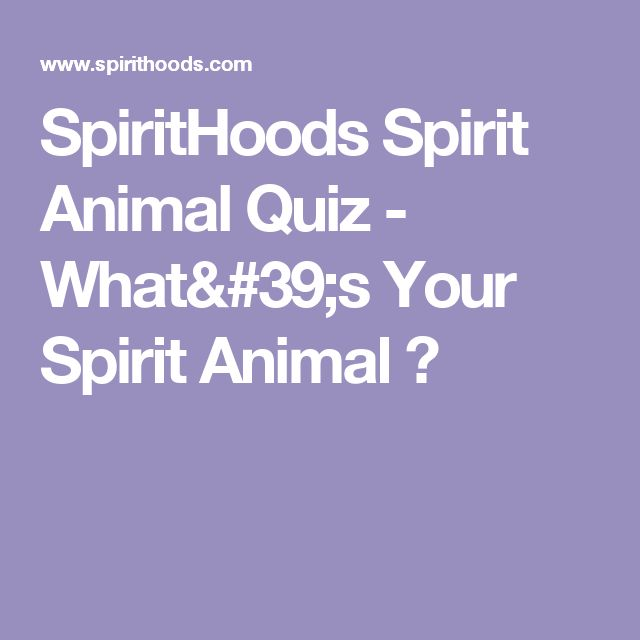 SpiritHoods Spirit Animal Quiz - What's Your Spirit Animal ?
