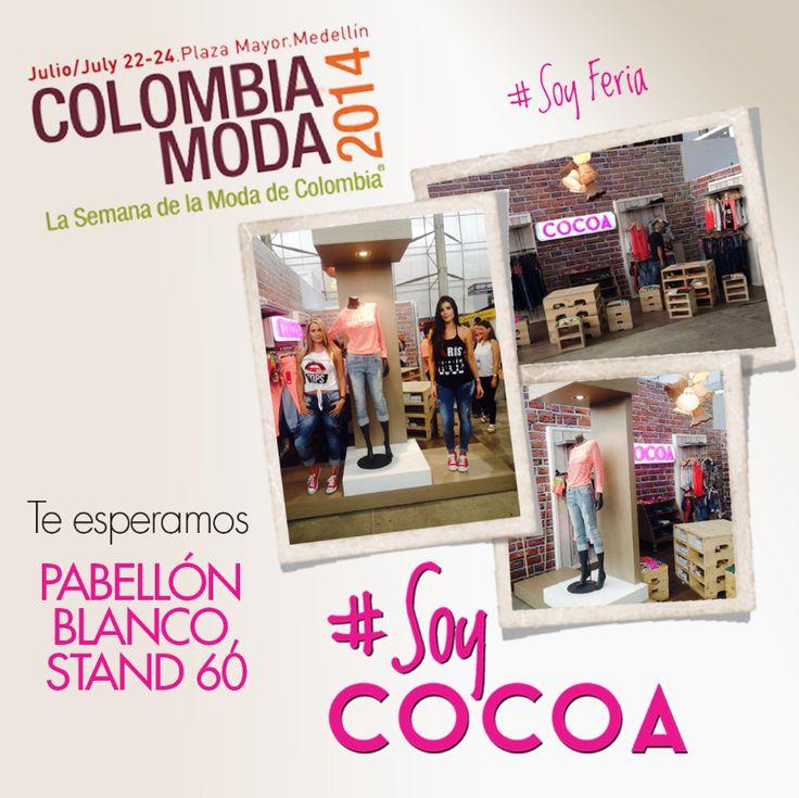 Ven a #ColombiaModa te esperamos en el Pabellón Blanco, stand 60 #SoyFeria #SoyModa #Soy Cocoa
