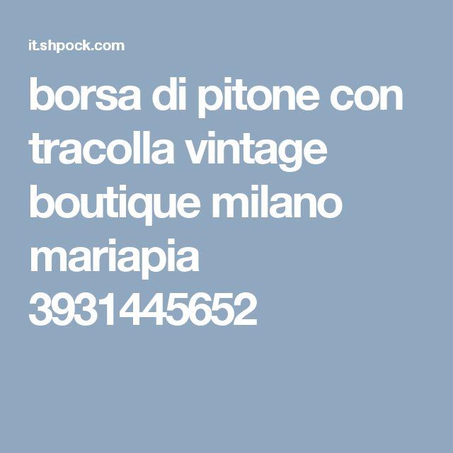 borsa di pitone con tracolla vintage boutique milano  mariapia 3931445652