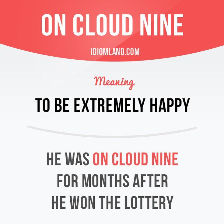 Have you ever been on cloud nine? #idiom #idioms #slang #saying #sayings #phrase #phrases #expression #expressions #english #englishlanguage #learnenglish #studyenglish #language #vocabulary #efl #esl #tesl #tefl #toefl #ielts #toeic #cloudnine