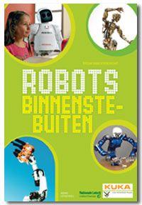 Robots binnenstebuiten | In dit boek worden robots binnenstebuiten gedraaid en worden hun prestaties vergeleken met wat een mens kan. Hoe denkt een robot? Wat voelt een robot? Hoe kijkt een robot? We werpen ook een blik in de laboratoria van bekende universiteiten en zien aan welke toepassingen de onderzoekers daar werken.