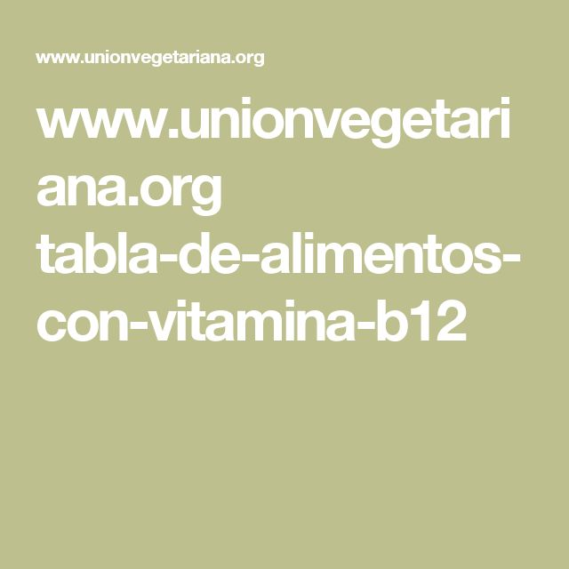www.unionvegetariana.org tabla-de-alimentos-con-vitamina-b12