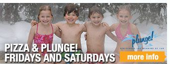 Plunge swimming and Pizza for whole family fun!