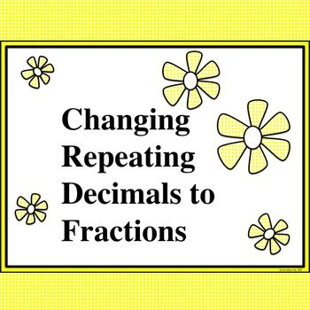 Changing Repeating Decimals to Fractions Bundle  Students often struggle with changing repeating decimals to fractions and learning to set up a system of equations. This product provides a structured approach that will help students with the process. Materials for teaching the shortcut method (if the decimal point immediately precedes the repetend) are included as well. The notes may be used for traditional note-taking or used in an interactive notebook.   CCSS: A-CED CCSS 8.EE CCSS A-REI