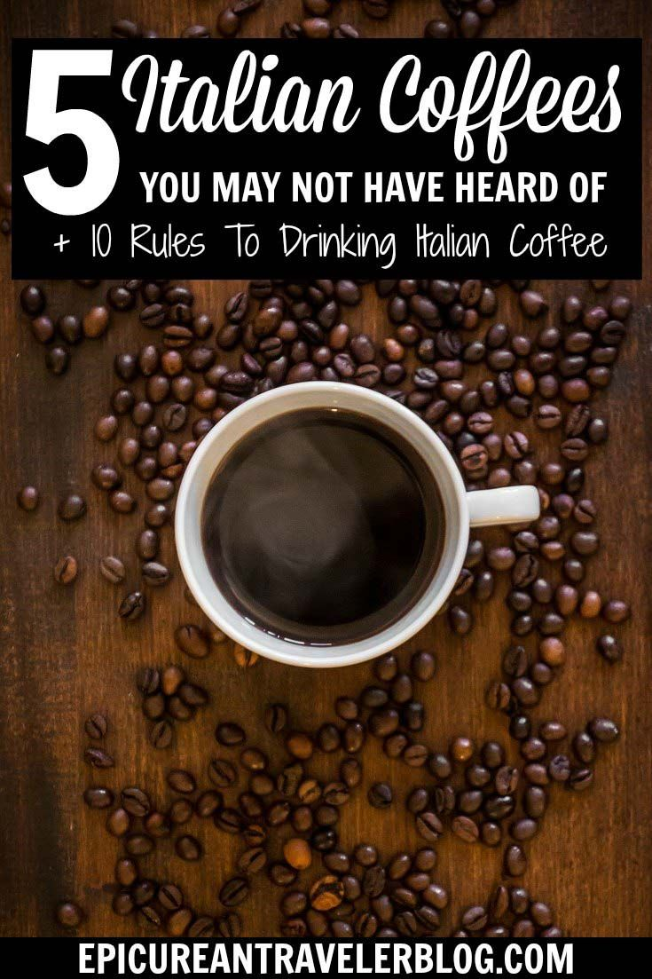 Five Italian coffees you may not have heard of! Plus, this post contains an infographic of 10 coffee-drinking rules in Italy.