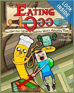 Adventure Time birthday party food ideas - (Eating Ooo: Recipes and Art inspired by Pendleton Ward's Adventure Time: Eric M. Resnick, Jen Selix); Cool cookbook with lots of fun recipes!!