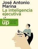 Reseña de La Inteligencia Ejecutiva, de José Antonio Marina. via @manuelgross