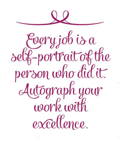 Take Pride In Your Work Quotes: Every-job-is-a-self-portrait-of-the-person-who-did-it