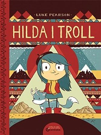 """Luke Pearson, """"Hilda i troll"""", przeł. Hubert Brychczyński, Fundacja Tranzyt/Centrala, Poznań 2016. 34 strony"""
