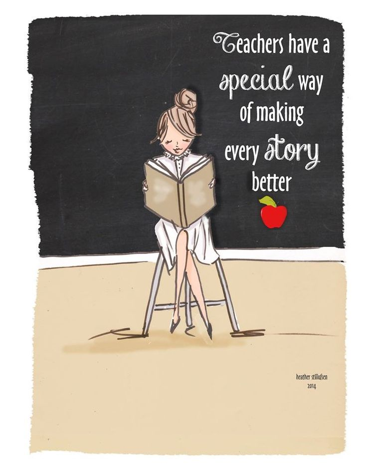 Teachers have a special way of making every story better.