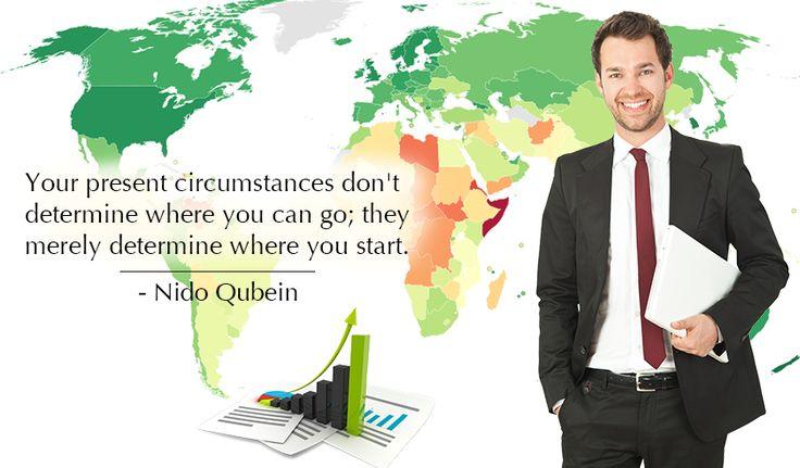Your present circumstances don't determine where you can go; they merely determine where you start. -Nido Qubein http://www.networkmarketingpaysmebig.com/