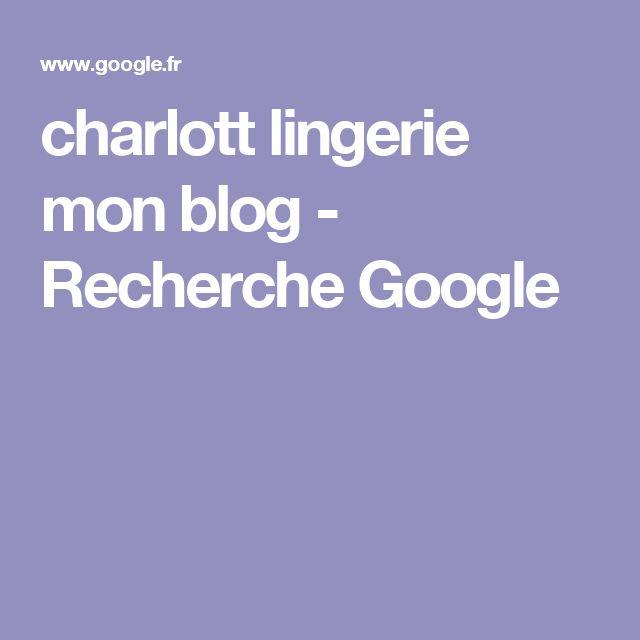 charlott lingerie mon blog - Recherche Google