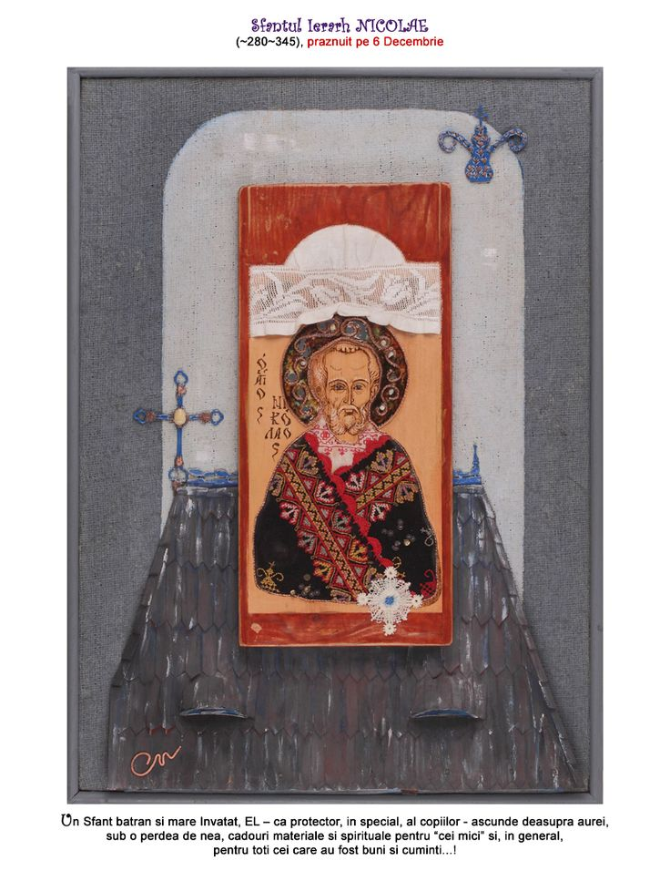 """Saint Nicholas (~280~345), celebrated on the 6th of December An old Saint and great Teacher, he - as a protector, especially of the children - hides above his aura, under a curtain of snow, material and spiritual gifts for """"kids"""" and, in general, for those who have been kind and obedient."""