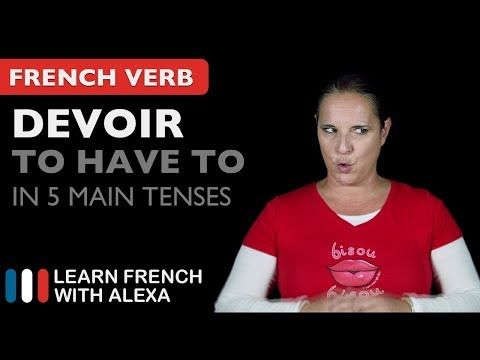 (449) Devoir (to have to) in 5 Main French Tenses - YouTube