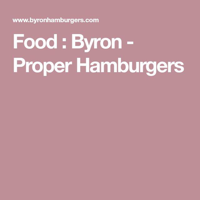 Food : Byron - Proper Hamburgers