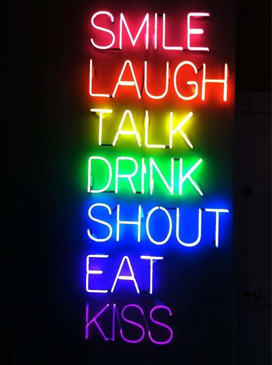 smile: Kiss, Rainbows Colors, Neon Signs, Quote, Design Handbags, House Rules, Design Bags, Neon Colors, Drinks