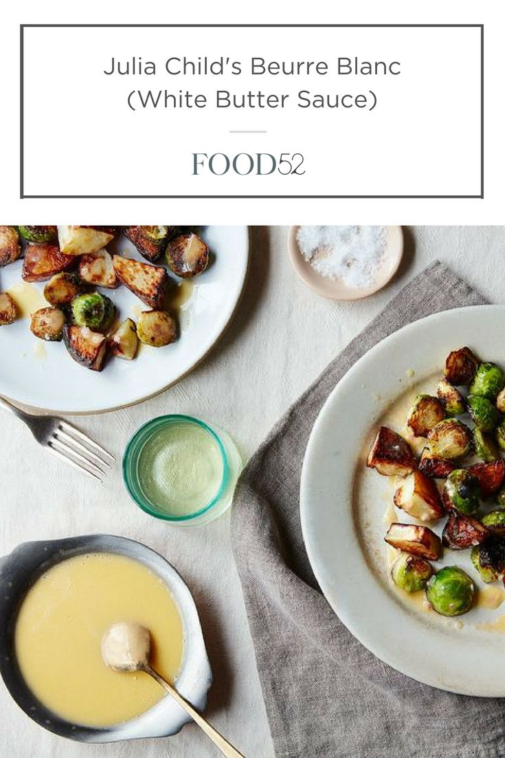 35 best recipes from the source france images on pinterest julia childs beurre blanc white butter sauce food52 recipesfrench forumfinder Choice Image
