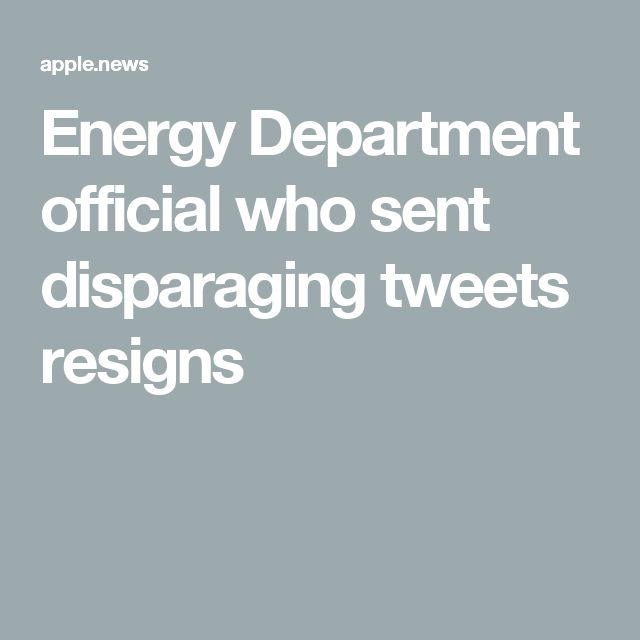 Energy Department official who sent disparaging tweets resigns