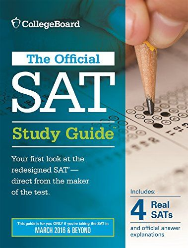 Official SAT Study Guide (2016 Edition) (Official Study Guide for the New Sat) by The College Board http://smile.amazon.com/dp/1457304309/ref=cm_sw_r_pi_dp_8gzNvb1ZEVWQX