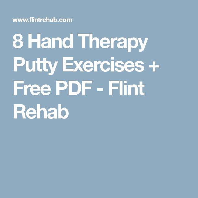 8 Hand Therapy Putty Exercises + Free PDF - Flint Rehab