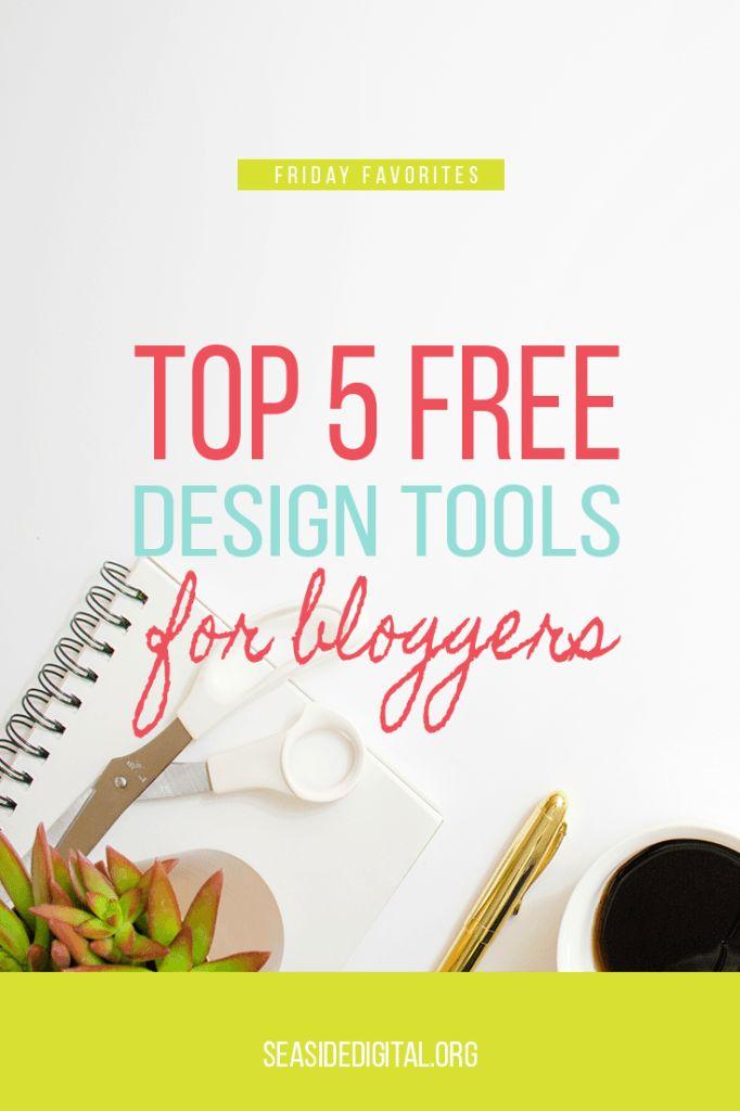 Top 5 Free Design Tools for Bloggers - Seaside Digital #blogging #blogdesign