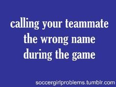 Happens all the time two girls on my team names' are Mar and Mer and I get them confused all the time